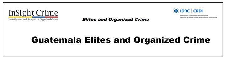 16-09-02-Guatemala-Elites-OrgCrime