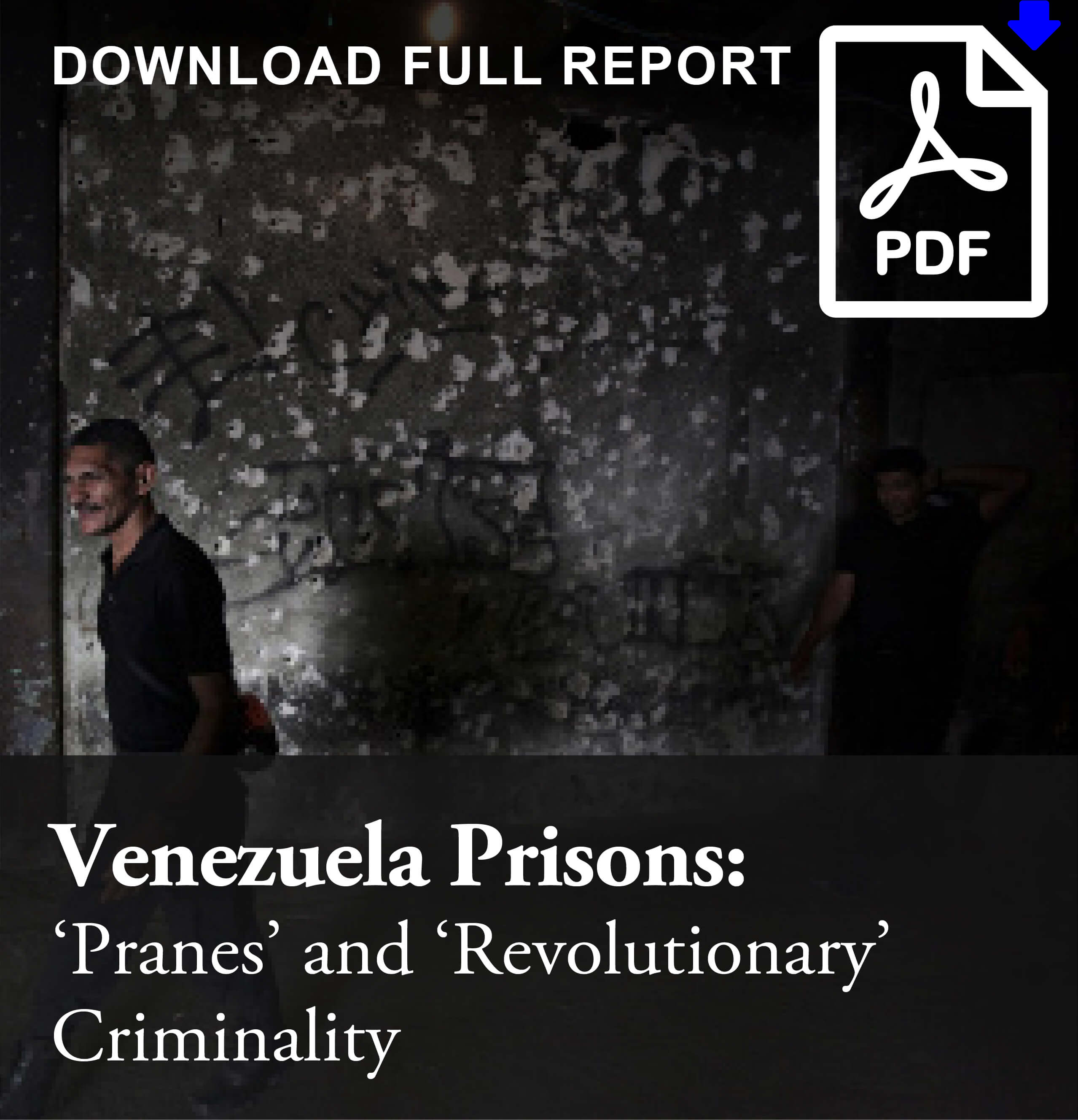 Venezuela Prisons- Pranes and revolutionary criminality-01