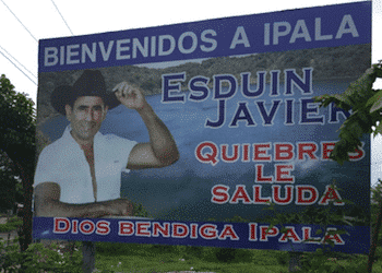 "A welcome sign in Ipala, Guatemala featuring Mayor Esduin Javier, aka ""Tres Kiebres"""